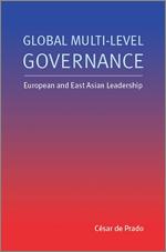 Global Multi-level Governance: European and East Asian Leadership