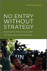 No Entry Without Strategy Building the Rule of Law under UN Transitional Administration